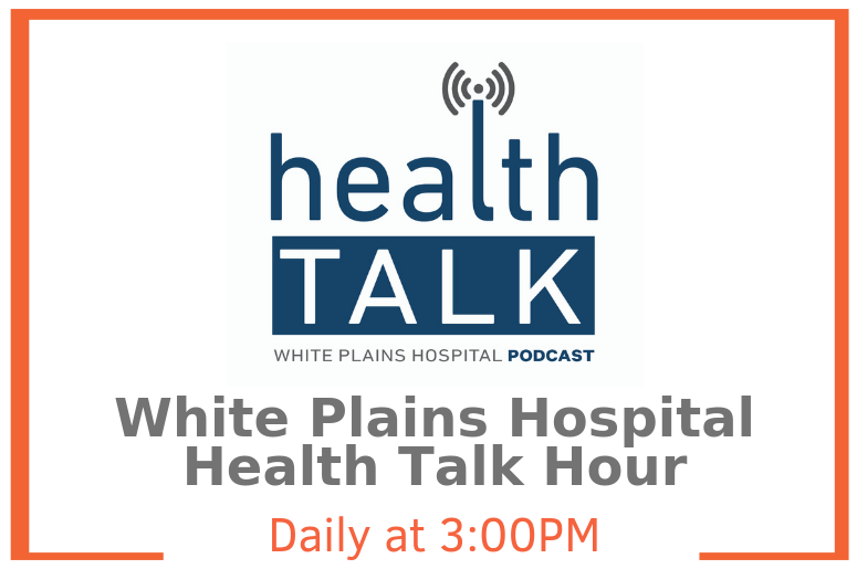 white-plains-hospital-health-talk-hour-podcast